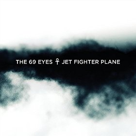 """""""Jet Fighter Plane"""" (Single) by The 69 Eyes"""