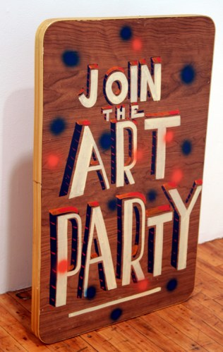 """Bob & Roberta Smith - """"Join the Art Party II,"""" 2011, Enamel on found material, 36 x 24 x 2 inches"""