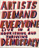 Artists Demand Everyone Live In a Nourishing and Thriving Democracy - 2011, enamel on found material, 13 x 16 x 1 inches