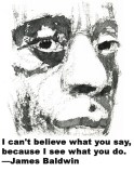 "Mary Temple - Original work is SOLD Original drawing (excluding text) for sale. All proceeds go toward the fund of your choice. James Baldwin, ""I can't believe what you say, because I see what you do"""