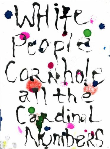 """William Pope.L - """"White People Cornhole All the Cardinal Numbers,"""" 2012, Mixed media on paper, 12 x 9 inches. Courtesy Mitchell-Innes & Nash"""