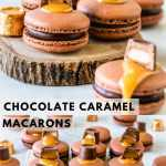 two images with a graphic showing Chocolate Caramel Macaron in the front filled with caramel and chocolate topped with a rolo candy on a wooden board, with more macarons around it
