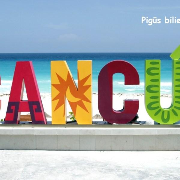 Super! Pigūs bilietai iš Vilniaus arba Rygos į Kankuną, Meksika – tik nuo 311 EUR į abi puses!