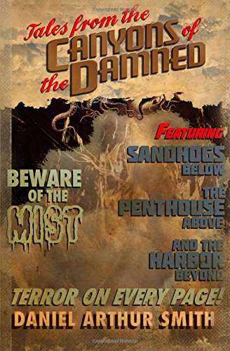 Tales From the Canyons of the Damned Vol. 1 by Daniel Arthur Smith