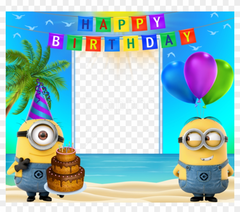 Free Png Happy Birthday Transparent Frame With Minions Happy Birthday Photo Frame Transparent Clipart 2120687 Pikpng