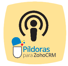 Podcast Pildoras para ZOHO CRM en Español