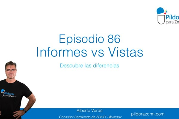 86# Informes vs Vistas en ZOHO CRM