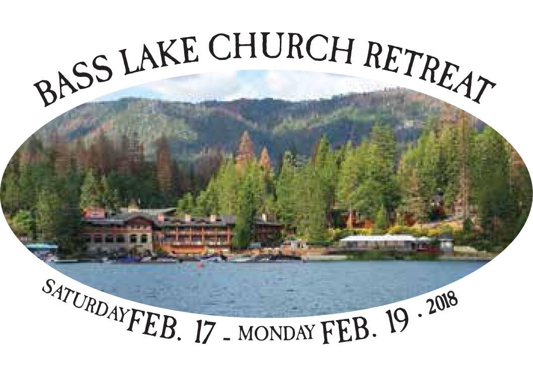 Bass Lake Church Retreat February 17-19, 2018