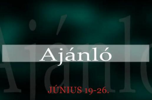 Műsoraink június 19 – 26.