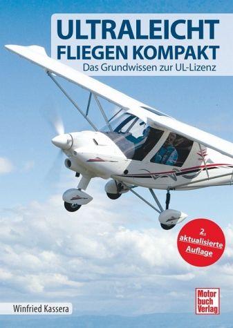 Ultraleichtfliegen kompakt - 2. aktualisierte Auflage