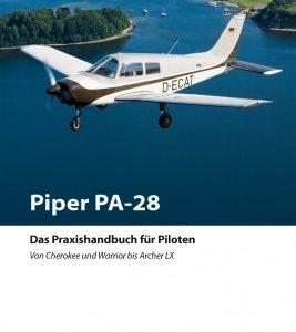 Piper PA-28 - Das Praxishandbuch für Piloten