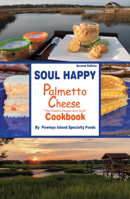 Soul Happy Palmetto Cheese Cookbook
