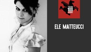 Ele Matteucci è nelle Toscana 100 band
