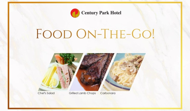 FOOD ON-THE-GO!  Enjoy Century Park Hotel's Gustatory Delights in the Comfort of Your Home.