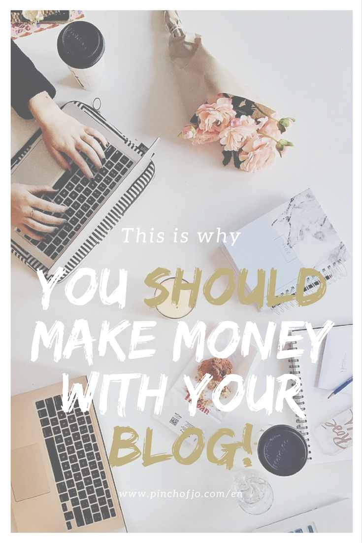 This is why you should make money with your blog
