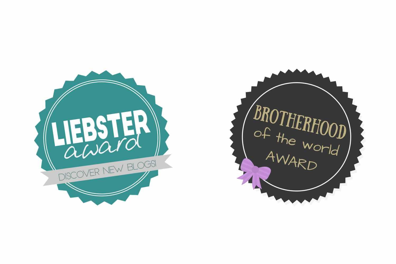 Liebster Award & Brotherhood of the World Award