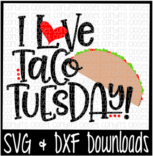 Download Free Taco Tuesday Svg * I Love Taco Tuesday Cut File ...
