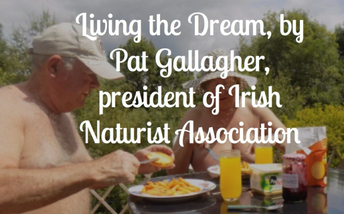 Photo: Living the Dream from the Irish Naturist Association.