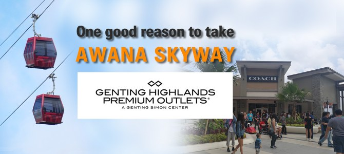 One good reason to take the Awana Skyway: Genting Premium Outlets