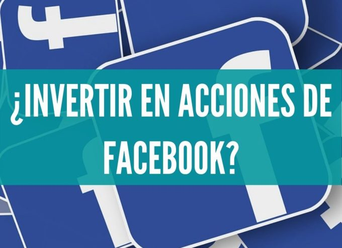 Invertir en acciones de facebook