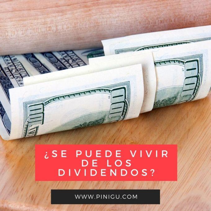 ¿Se puede vivir de los dividendos?