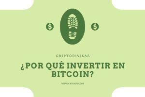 🚀 ¿Por qué invertir en Bitcoin?