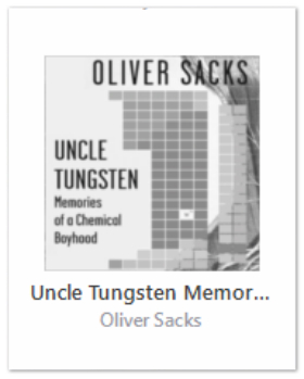 """Image of the book cover of Uncle Tungsten with text """"Uncle Tungsten: Memories of a Chemical Boyhood by Oliver Sacks"""""""