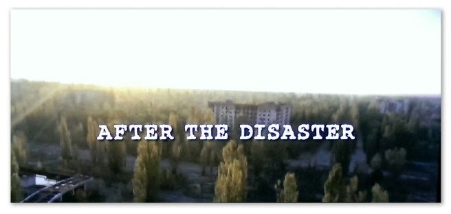 Image of a Life After: Chernobyl commercial with text '30 years after the disaster'