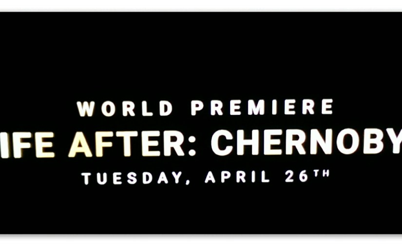 <em>Life After Chernobyl Documentary / River Monsters Recap</em>