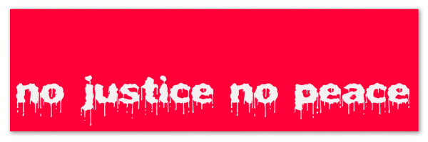 """Violently red banner with text """"no justice no peace"""""""