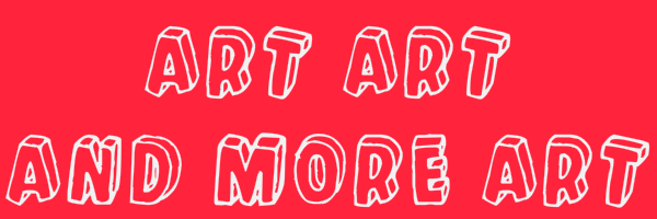 """Red colored banner with text """"art art and more art"""""""