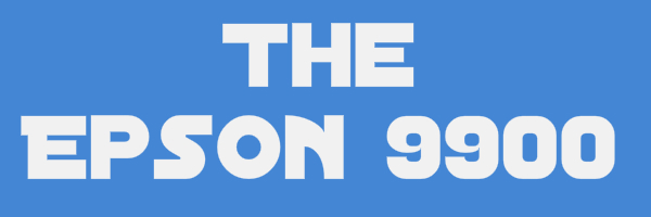 """Blue colored banner with text """"The Epson 9900"""""""