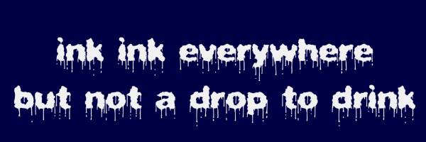 "Dark blue colored banner with text ""ink ink everywhere but not a drop to drink"""