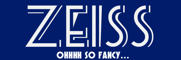 "Blue colored banner with text ""Zeiss. Ohhh so fancy..."""