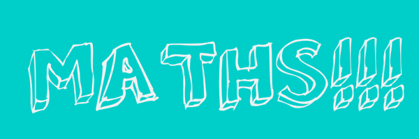 "Teal colored banner with text ""Maths!!!"""