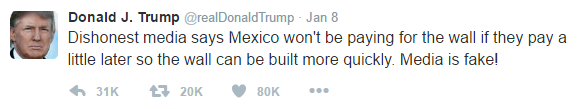 Text of Trump's tweet is as follows: Dishonest media says Mexico won't be paying for the wall if they pay a little later so the wall can be built more quickly. Media is fake!