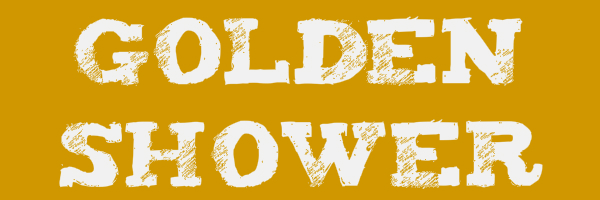 "Dark yellow colored banner with text ""Golden Shower"""