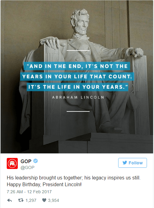@GOP tweet reads as follows: His leadership brought us together; his legacy inspires us still. Happy Birthday, President Lincoln!