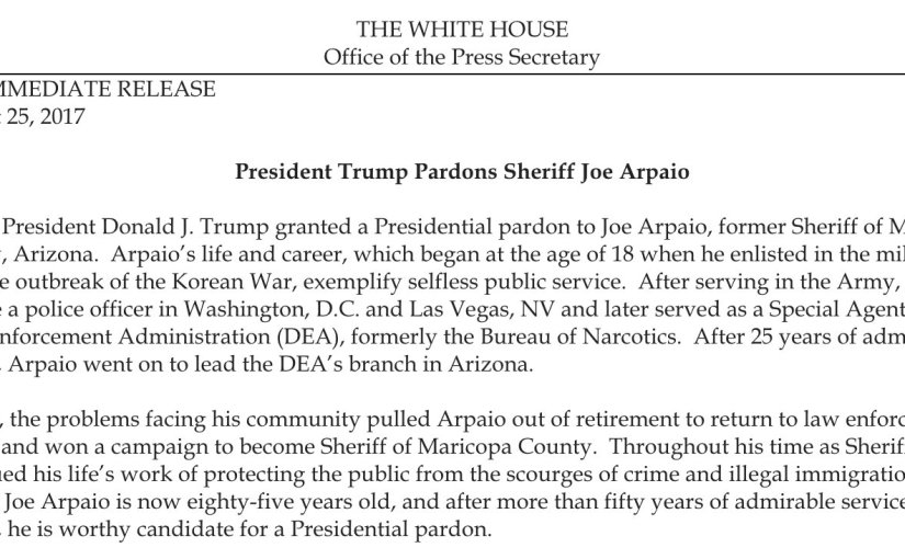 Joe Arpaio Pardoned by the President While Rest of Society Focuses on a Hurricane