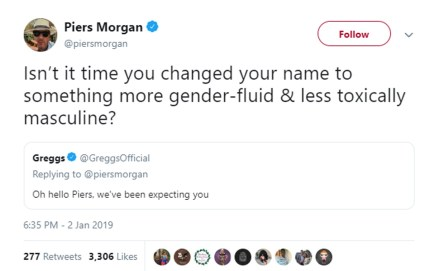 """A tweet from Piers Morgan to Greggs which reads: """"Isn't it time you changed your name to something more gender-fluid & less toxically masculine?"""""""