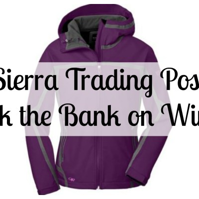 Sierra Trading Post ~ Don't Break the Bank on Winter Clothes