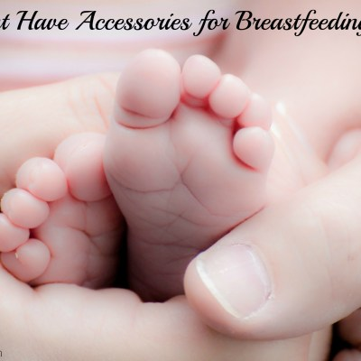 10 Must Have Accessories for Breastfeeding Moms