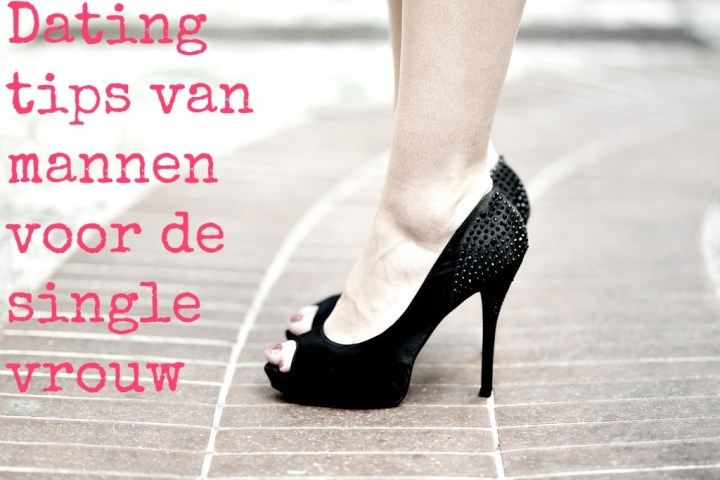 datingtips - Dating tips van mannen voor single vrouwen