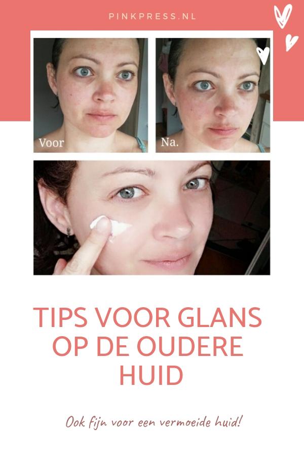 anti age tips - Tips voor een frisse glans op een oudere of vermoeide huid