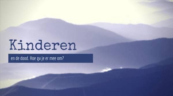 Kinderen - Kinderen en de dood   Hoe, wat en wanneer praat je erover?