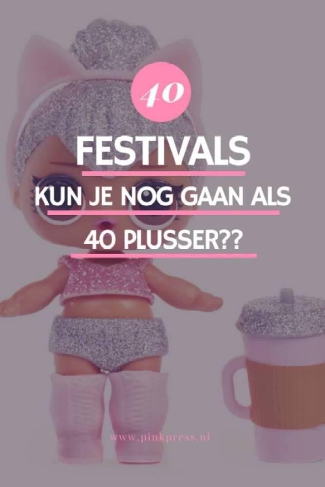 festivals als 40 plusser - 40 En dansen op een festival | Done of not done?