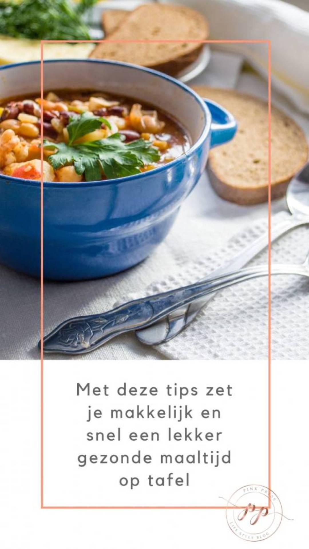 met deze tips maak je snel en gezond een lekkere maaltijd - Met deze tips zet je makkelijk en snel een gezonde maaltijd op tafel