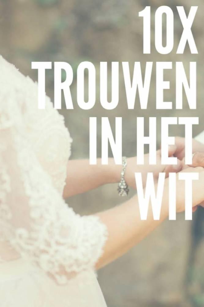 trouwen in het wit 10x - 10 Redenen om in een mooie ouderwets witte lange jurk het huwelijksbootje in te stappen