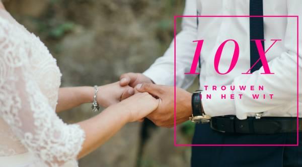 trouwen in het wit - 10 Redenen om in een mooie ouderwets witte lange jurk het huwelijksbootje in te stappen