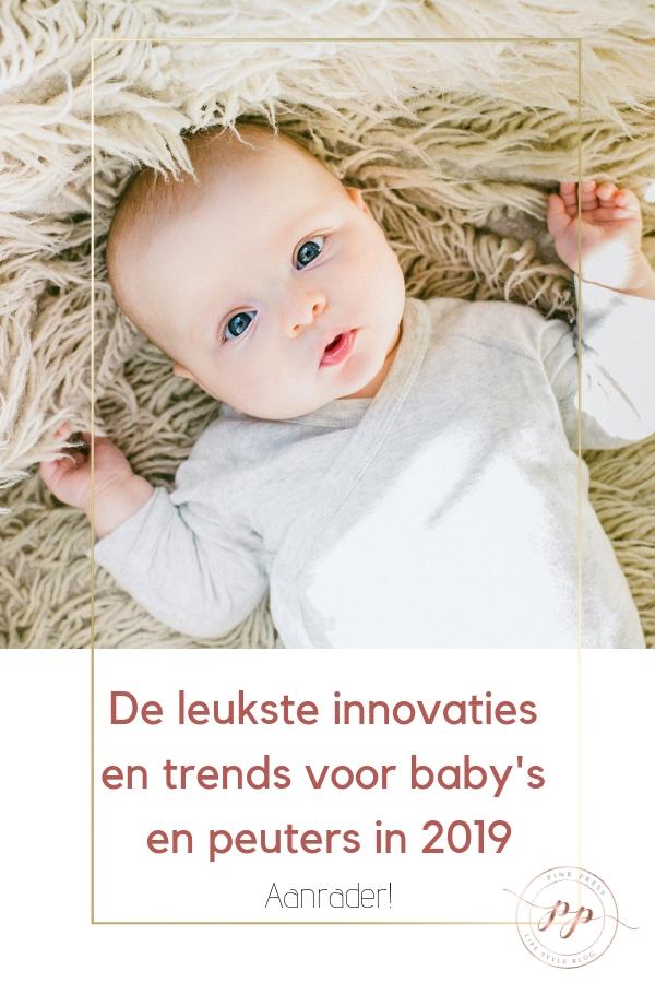 De leukste innovaties en trends bij babys en peuters in 2019 - De leukste innovaties en trends bij baby's en peuters in 2019